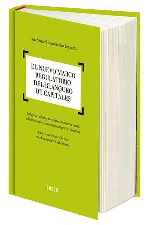 EL NUEVO MARCO REGULATORIO DEL BLANQUEO DE CAPITALES