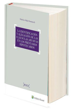LA IDENTIFICACIÓN Y ALEGACIÓN DE LAS CLÁUSULAS ABUSIVAS EN LOS PRÉSTAMOS HIPOTEC