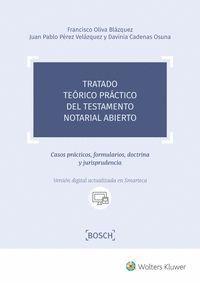 TRATADO TEÓRICO PRÁCTICO DEL TESTAMENTO NOTARIAL ABIERTO