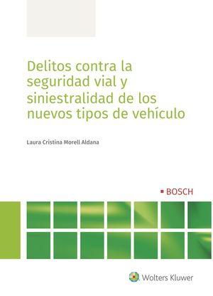 DELITOS CONTRA LA SEGURIDAD VIAL Y SINIESTRALIDAD DE LOS NUEVOS TIPOS DE VEHÍCUL