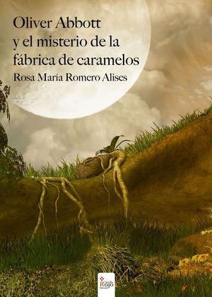 OLIVER ABBOT Y EL MISTERIO DE LA FABRICA DE CARAMELOS