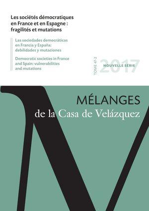 LES SOCIETES DEMOCRATIQUES EN FRANCE ET EN ESPAGNE: FRAGILITES ET MUTATIONS