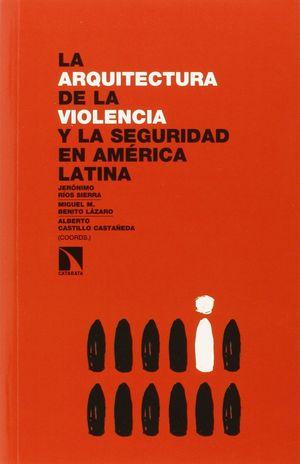 LA ARQUITECTURA DE LA VIOLENCIA Y LA SEGURIDAD EN AMERICA LATINA