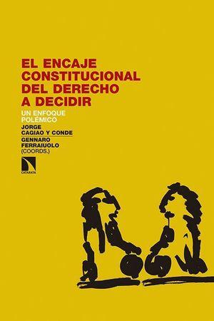 EL ENCAJE CONSTITUCIONAL DEL DERECHO A DECIDIR