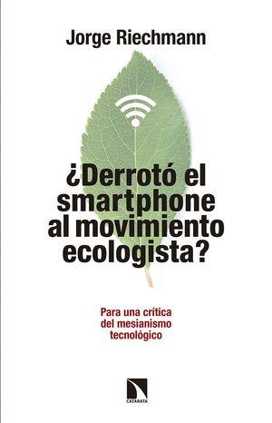 DERROTO EL SMARTPHONE AL MOVIMIENTO ECOLOGISTA?