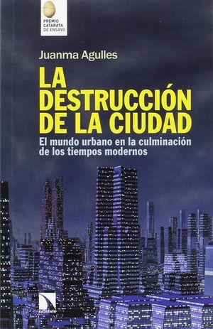 LA DESTRUCCION DE LA CIUDAD