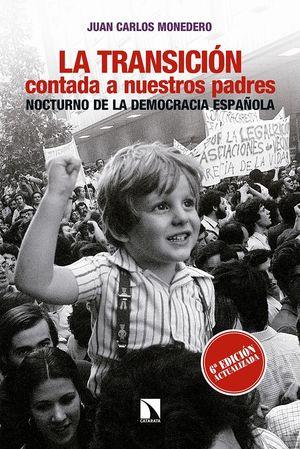 LA TRANSICION CONTADA A NUESTROS PADRES (6ªED.ACTUALIZADA)