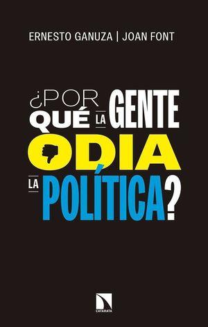 ¿POR QUÉ LA GENTE ODIA LA POLÍTICA?