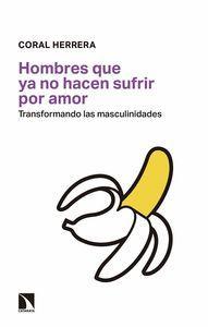 HOMBRES QUE YA NO HACEN SUFRIR POR AMOR