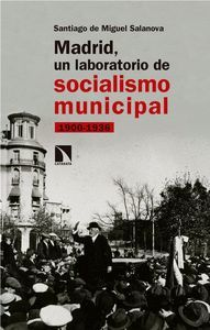 MADRID, UN LABORATORIO DE SOCIALISMO MUNICIPAL (1900-1936)