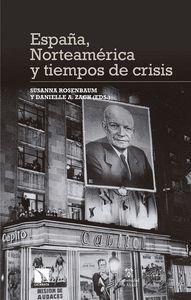 ESPAÑA, NORTEAMÉRICA Y TIEMPOS DE CRISIS