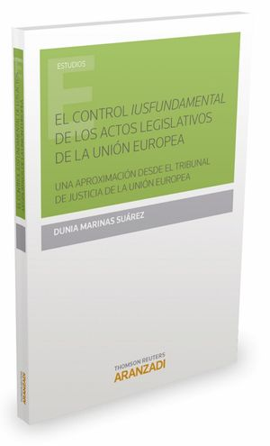 EL CONTROL IUSFUNDAMENTAL DE LOS ACTOS LEGISLATIVOS DE LA UNION E