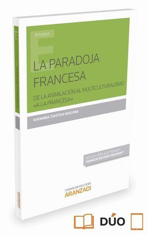 PARADOJA FRANCESA DE LA ASIMILACION AL MULTICULTURALISMO A LA FRA