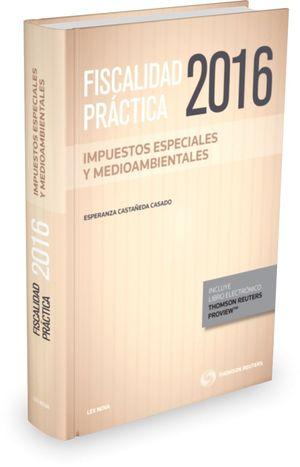 FISCALIDAD PRACTICA 2016. IMPUESTOS ESPECIALES Y MEDIOAMBIENTALES