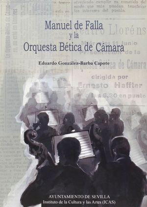 MANUEL DE FALLA Y LA ORQUESTA BETICA DE CAMARA