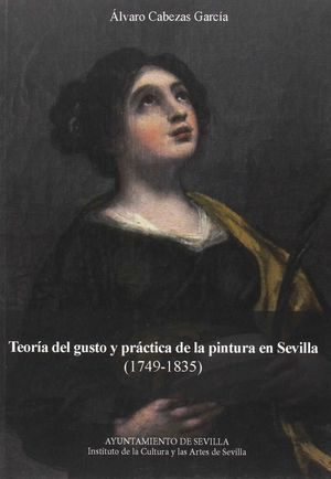 TEORIA DEL GUSTO Y PRACTICA DE LA PINTURA EN SEVILLA