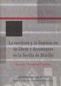 LA ESCRITURA Y LA ILUMINACIÓN DE LIBROS Y DOCUMENTOS EN LA SEVILLA DE MURILLO