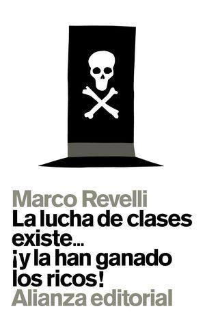 LA LUCHA DE CLASES EXISTE... ¡Y LA HAN GANADO LOS RICOS!