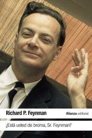 ESTA USTED DE BROMA SR. FEYNMAN?