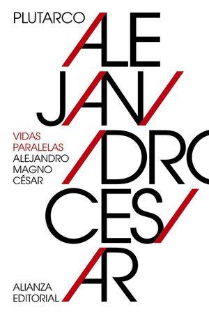 VIDAS PARALELAS: ALEJANDRO MAGNO-CESAR