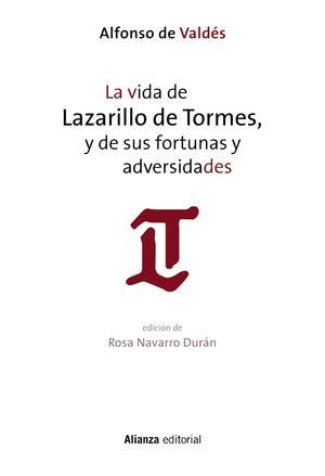 LA VIDA DE LAZARILLO DE TORMES, Y DE SUS FORTUNAS Y ADVERSIDADES