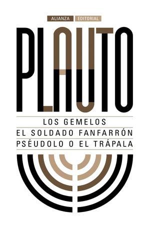 LOS GEMELOS / EL SOLDADO FANFARRON / PSEUDOLO O EL TRAPALA