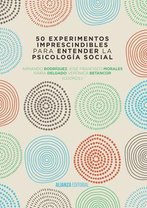 50 EXPERIMENTOS IMPRESCINDIBLES PARA ENTENDER LA PSICOLOGIA