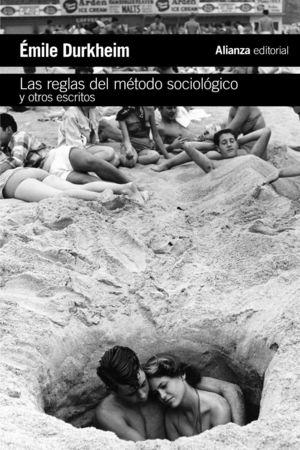LAS REGLAS DEL METODO SOCIOLOGICO Y OTROS ESCRITOS