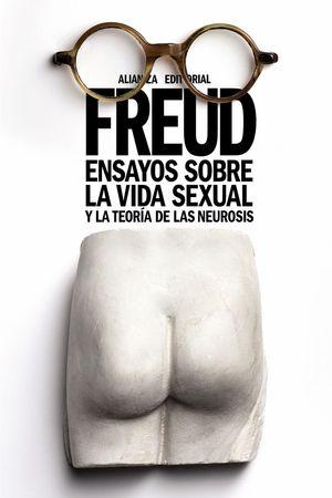 ENSAYOS SOBRE LA VIDA SEXUAL Y LA TEORIA DE LAS NEUROSIS