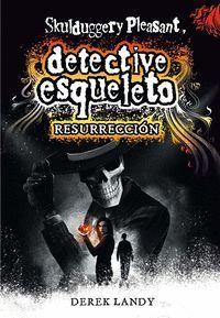 RESURRECCIÓN (DETECTIVE ESQUELETO 10)