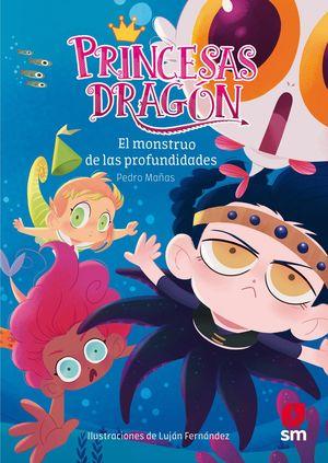 EL MONSTRUO DE LAS PROFUNDIDADES (PRINCESAS DRAGON 6)