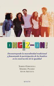 ONGIZ-ON! DECONSTRUYENDO LA MASCULINIDAD TRADICIONAL Y FOMENTANDO LA PARTICIPACION