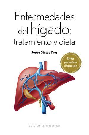 ENFERMEDADES DEL HIGADO: TRATAMIENTO Y DIETA