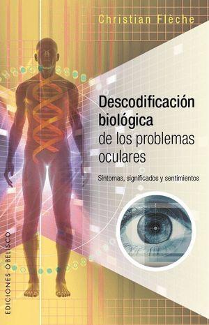 DESCODIFICACION BIOLOGICA DE LOS PROBLEMAS OCULARES