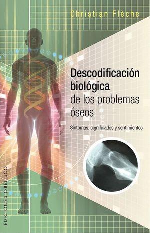 DESCODIFICACION BIOLOGICA DE LOS PROBLEMAS OSEOS