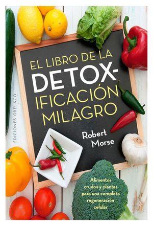 EL LIBRO DE LA DETOXIFICACION MILAGRO