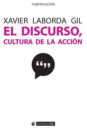EL DISCURSO, CULTURA DE LA ACCION
