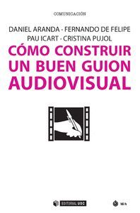 COMO CONSTRUIR UN BUEN GUION AUDIOVISUAL