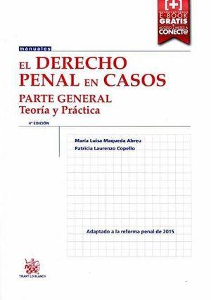 EL DERECHO PENAL EN CASOS PARTE GENERAL TEORIA Y PRACTICA