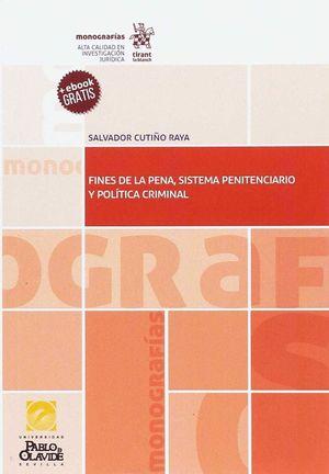 FINES DE LA PENA SISTEMA PENITENCIARIO Y POLITICA CRIMINAL
