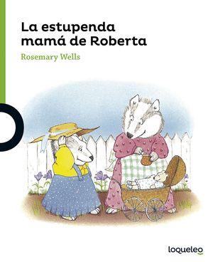 LA ESTUPENDA MAMÁ DE ROBERTA