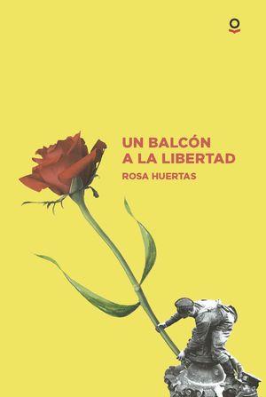 UN BALCÓN A LA LIBERTAD