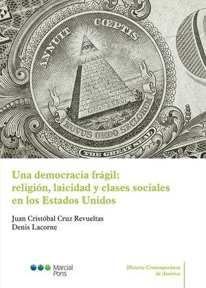 UNA DEMOCRACIA FRÁGIL: RELIGIÓN, LAICIDAD Y CLASES SOCIALES EN LOS ESTADOS UNIDO