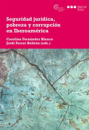 SEGURIDAD JURÍDICA, POBREZA Y CORRUPCIÓN EN IBEROAMÉRICA