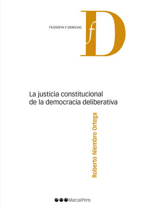 LA JUSTICIA CONSTITUCIONAL DE LA DEMOCRACIA DELIBERATIVA