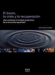 EL BOOM, LA CRISIS Y LA RECUPERACIÓN