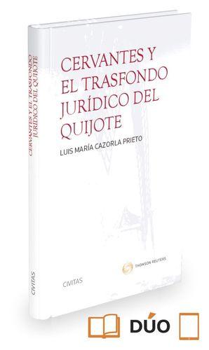 CERVANTES Y EL TRASFONDO JURIDICO DEL QUIJOTE