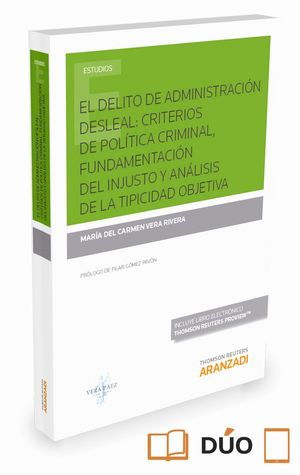 EL DELITO DE ADMINISTRACIÓN DESLEAL: CRITERIOS DE POLÍTICA CRIMINAL, FUNDAMENTAC