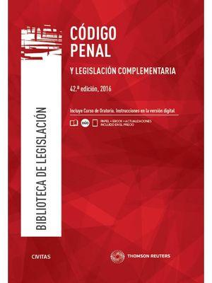 CODIGO PENAL Y LEGISLACION COMPLEMENTARIA (42ª ED.) 2016