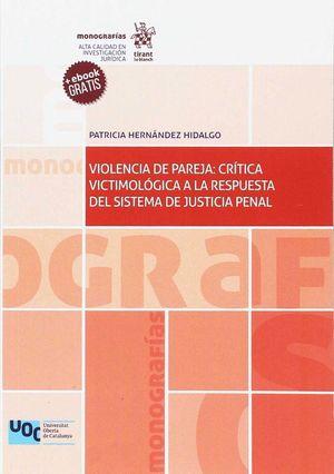 VIOLENCIA DE PAREJA: CRÍTICA VICTIMOLÓGICA A LA RESPUESTA DEL SISTEMA DE JUSTICI